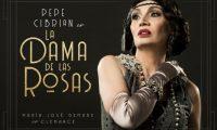 """LA DAMA DE LAS ROSAS"" de Pepe Cibrián"